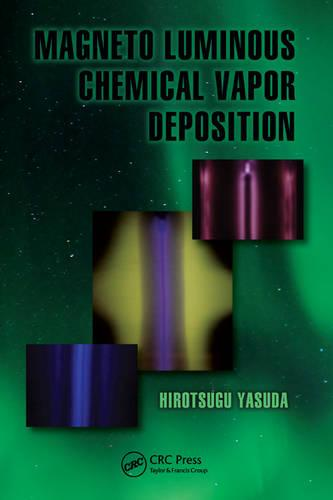 Magneto Luminous Chemical Vapor Deposition - Green Chemistry and Chemical Engineering (Hardback)