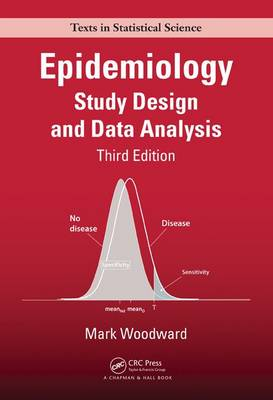 Epidemiology: Study Design and Data Analysis, Third Edition - Chapman & Hall/CRC Texts in Statistical Science (Hardback)