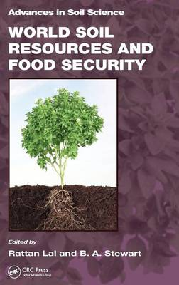 World Soil Resources and Food Security - Advances in Soil Science (Hardback)