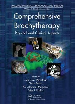 Comprehensive Brachytherapy: Physical and Clinical Aspects - Imaging in Medical Diagnosis and Therapy (Hardback)