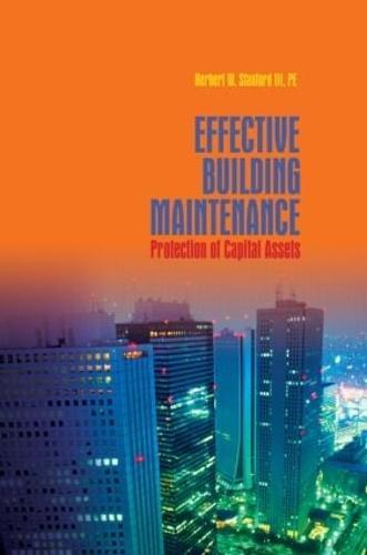 Effective Building Maintenance: Protection of Capital Assets (Hardback)