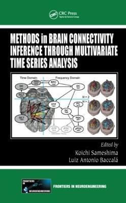 Methods in Brain Connectivity Inference through Multivariate Time Series Analysis - Frontiers in Neuroengineering Series (Hardback)