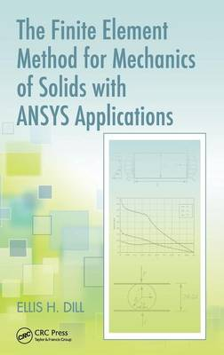 The Finite Element Method for Mechanics of Solids with ANSYS Applications - Advances in Engineering Series (Hardback)