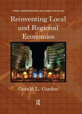 Reinventing Local and Regional Economies - Public Administration and Public Policy (Hardback)
