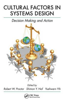 Cultural Factors in Systems Design: Decision Making and Action - Industrial and Systems Engineering Series (Hardback)
