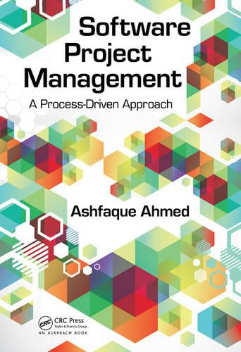 Software Project Management: A Process-Driven Approach (Hardback)