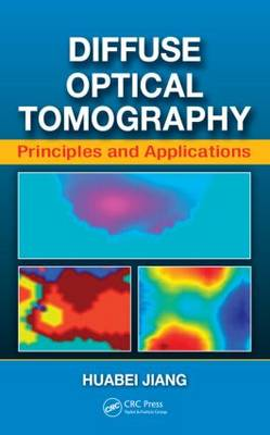 Diffuse Optical Tomography: Principles and Applications (Hardback)