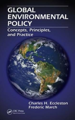 Global Environmental Policy: Concepts, Principles, and Practice (Hardback)