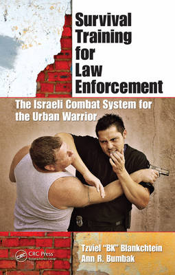 Survival Training for Law Enforcement: The Israeli Combat System for the Urban Warrior (Hardback)