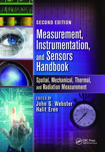 Measurement, Instrumentation, and Sensors Handbook, Second Edition: Spatial, Mechanical, Thermal, and Radiation Measurement (Hardback)