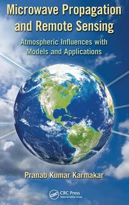 Microwave Propagation and Remote Sensing: Atmospheric Influences with Models and Applications (Hardback)