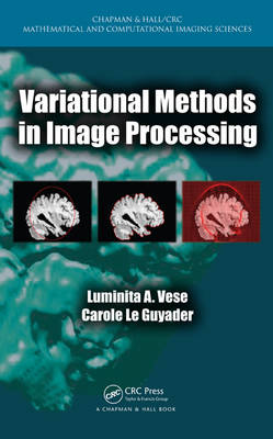 Variational Methods in Image Processing - Chapman & Hall/CRC Mathematical and Computational Imaging Sciences Series (Hardback)
