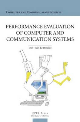 Performance Evaluation of Computer and Communication Systems (Hardback)