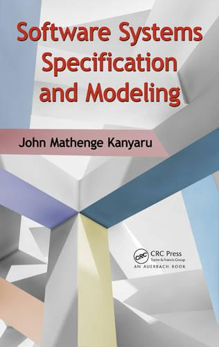 Software Systems Specification and Modeling - Applied Software Engineering Series (Hardback)
