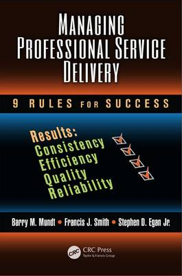 Managing Professional Service Delivery: 9 Rules for Success - Industrial and Systems Engineering Series (Hardback)