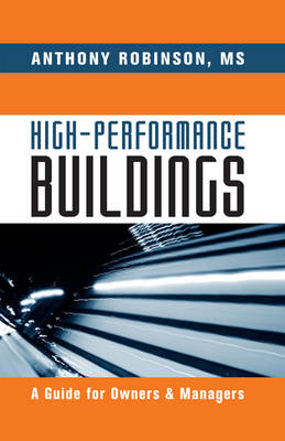 High-Performance Buildings: A Guide for Owners & Managers (Hardback)
