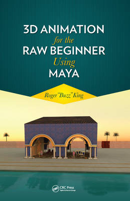 3D Animation for the Raw Beginner Using Maya (Paperback)