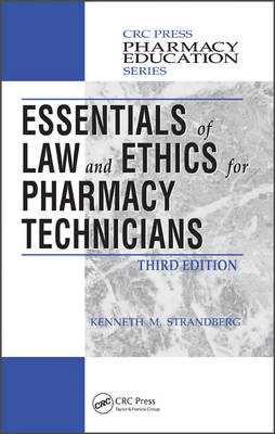 Essentials of Law and Ethics for Pharmacy Technicians, Third Edition - Pharmacy Education Series (Hardback)