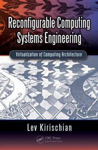 Reconfigurable Computing Systems Engineering: Virtualization of Computing Architecture (Hardback)