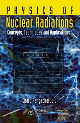 Physics of Nuclear Radiations: Concepts, Techniques and Applications (Hardback)