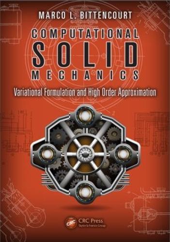 Computational Solid Mechanics: Variational Formulation and High Order Approximation (Hardback)