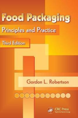 Food Packaging: Principles and Practice, Third Edition (Hardback)