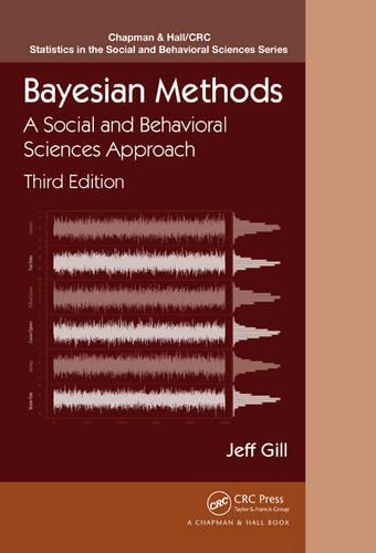 Bayesian Methods: A Social and Behavioral Sciences Approach, Third Edition - Chapman & Hall/CRC Statistics in the Social and Behavioral Sciences (Hardback)