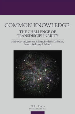 Common Knowledge: The Challenge of Transdisciplinarity (Hardback)