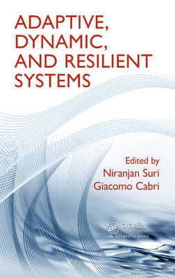 Adaptive, Dynamic, and Resilient Systems - Mobile Services and Systems (Hardback)