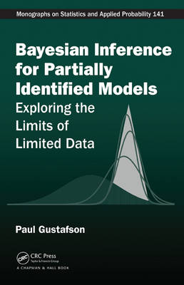 Bayesian Inference for Partially Identified Models: Exploring the Limits of Limited Data - Chapman & Hall/CRC Monographs on Statistics & Applied Probability (Hardback)