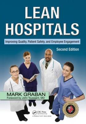 Lean Hospitals: Improving Quality, Patient Safety, and Employee Engagement, Second Edition (Paperback)
