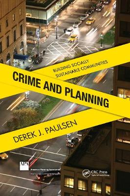 Crime and Planning: Building Socially Sustainable Communities (Hardback)