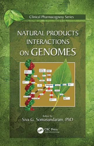 Natural Products Interactions on Genomes - Clinical Pharmacognosy Series (Hardback)