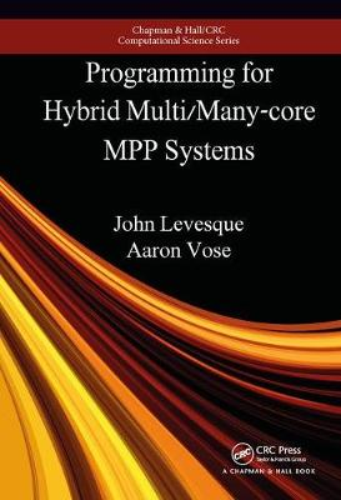 Programming for Hybrid Multi/Manycore MPP Systems - Chapman & Hall/CRC Computational Science (Hardback)