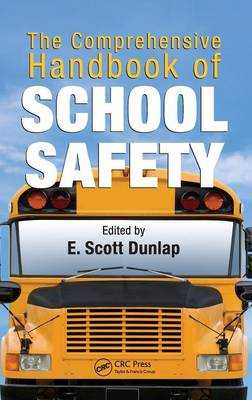 The Comprehensive Handbook of School Safety - Occupational Safety & Health Guide Series (Hardback)