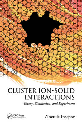 Cluster Ion-Solid Interactions: Theory, Simulation, and Experiment (Hardback)