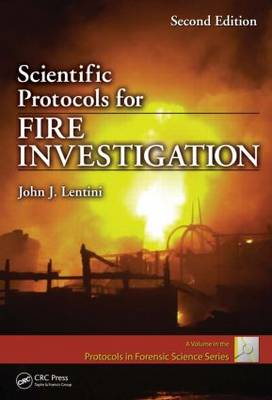 Scientific Protocols for Fire Investigation, Second Edition - Protocols in Forensic Science (Hardback)