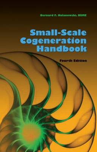 Small-Scale Cogeneration Handbook (Hardback)