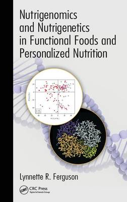 Nutrigenomics and Nutrigenetics in Functional Foods and Personalized Nutrition (Hardback)