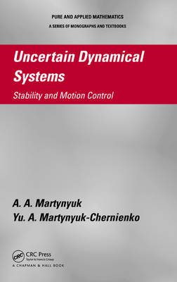 Uncertain Dynamical Systems: Stability and Motion Control - Chapman & Hall/CRC Pure and Applied Mathematics (Hardback)