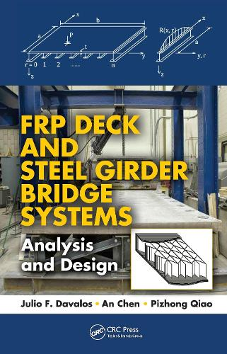 FRP Deck and Steel Girder Bridge Systems: Analysis and Design - Composite Materials (Hardback)