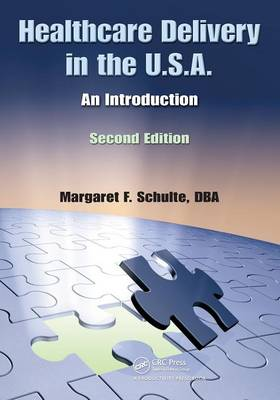 Healthcare Delivery in the U.S.A.: An Introduction, Second Edition (Paperback)