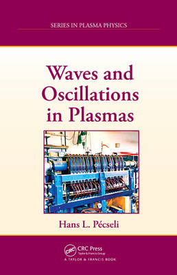 Waves and Oscillations in Plasmas - Series in Plasma Physics (Hardback)