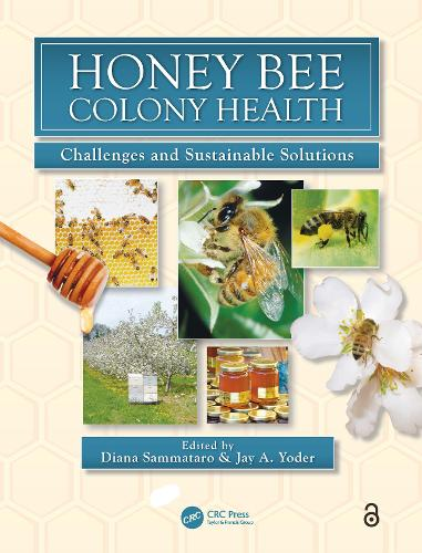 Honey Bee Colony Health: Challenges and Sustainable Solutions - Contemporary Topics in Entomology (Hardback)