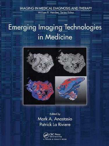 Emerging Imaging Technologies in Medicine - Imaging in Medical Diagnosis and Therapy (Hardback)