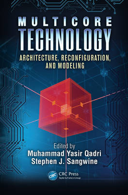Multicore Technology: Architecture, Reconfiguration, and Modeling - Embedded Multi-Core Systems (Hardback)