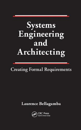 Systems Engineering and Architecting: Creating Formal Requirements (Hardback)