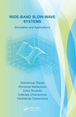 Wide-Band Slow-Wave Systems: Simulation and Applications (Hardback)
