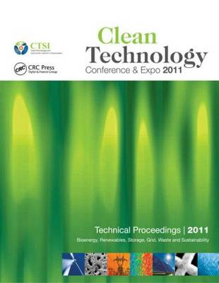 Clean Technology 2011: Bioenergy, Renewables, Storage, Grid, Waste and Sustainability (Paperback)