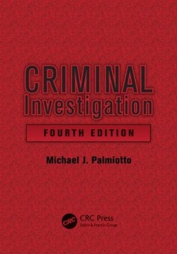 Criminal Investigation, Fourth Edition (Hardback)